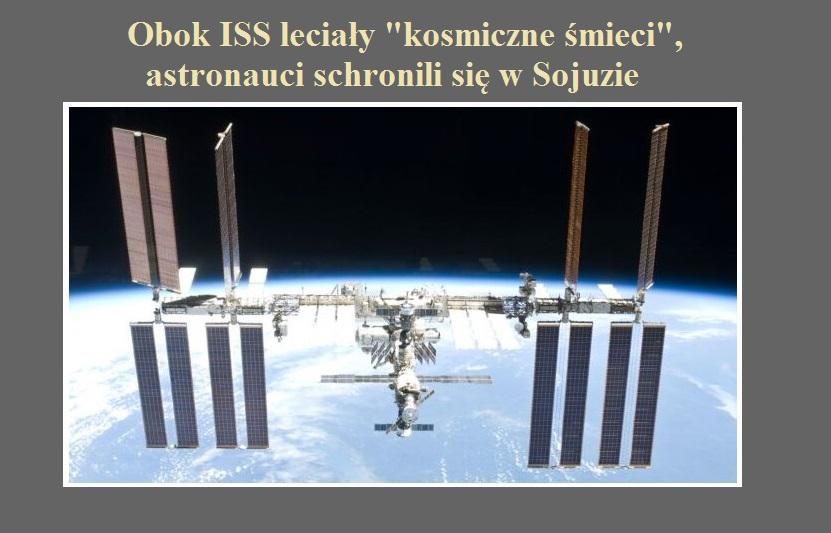 Obok ISS leciały kosmiczne śmieci.jpg