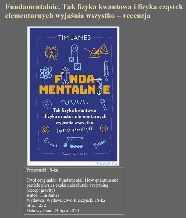 Fundamentalnie. Tak fizyka kwantowa i fizyka cząstek elementarnych wyjaśnia wszystko – recenzja.jpg