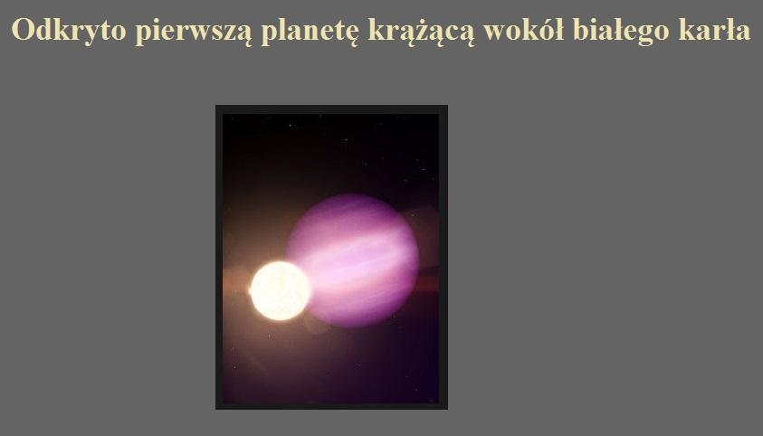 Odkryto pierwszą planetę krążącą wokół białego karła.jpg