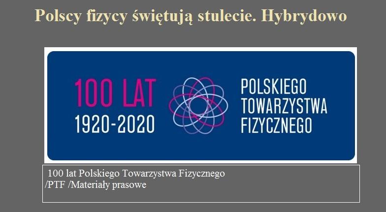 Polscy fizycy świętują stulecie. Hybrydowo.jpg