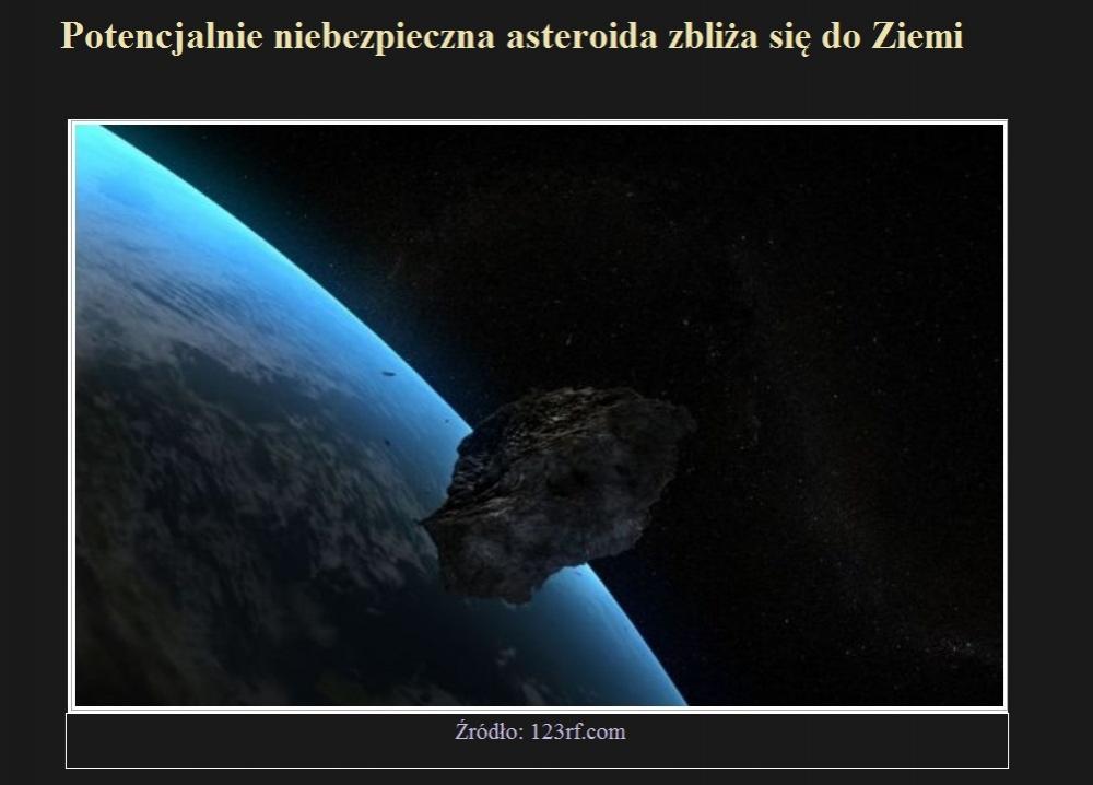 Potencjalnie niebezpieczna asteroida zbliża się do Ziemi.jpg