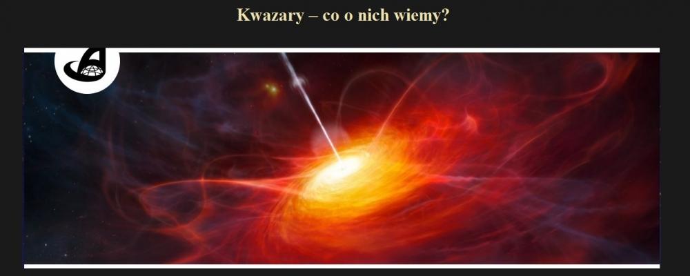Kwazary – co o nich wiemy.jpg
