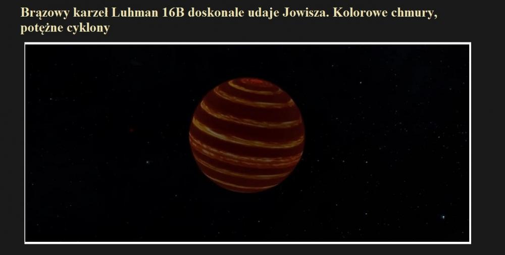 Brązowy karzeł Luhman 16B doskonale udaje Jowisza. Kolorowe chmury, potężne cyklony.jpg