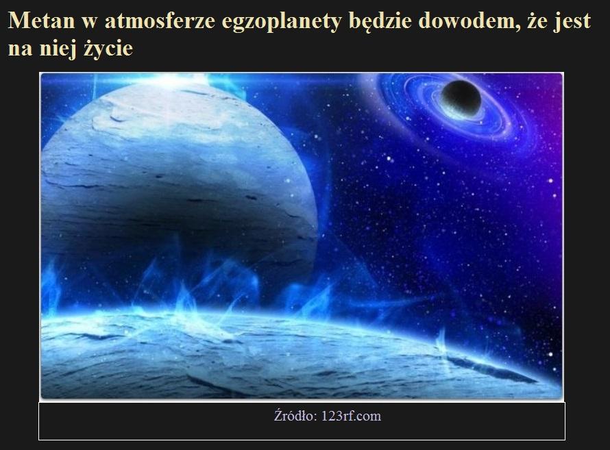 Metan w atmosferze egzoplanety będzie dowodem, że jest na niej życie.jpg
