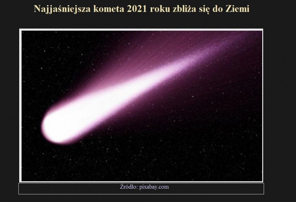 Najjaśniejsza kometa 2021 roku zbliża się do Ziemi.jpg