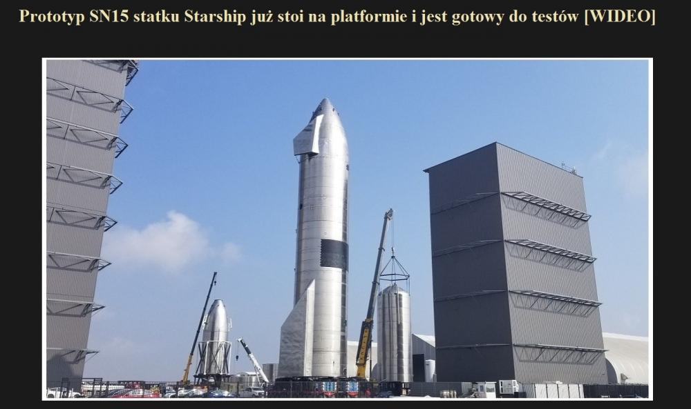 Prototyp SN15 statku Starship już stoi na platformie i jest gotowy do testów [WIDEO].jpg