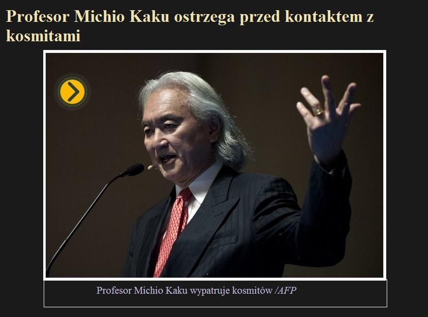 Profesor Michio Kaku ostrzega przed kontaktem z kosmitami.jpg