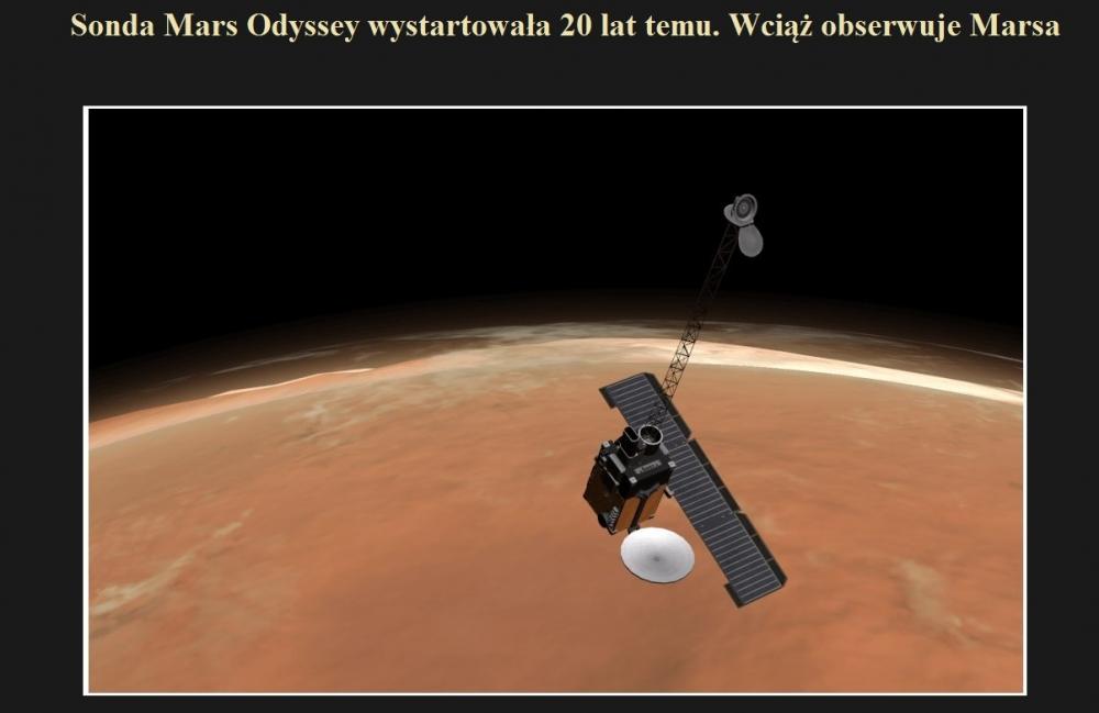 Sonda Mars Odyssey wystartowała 20 lat temu. Wciąż obserwuje Marsa.jpg