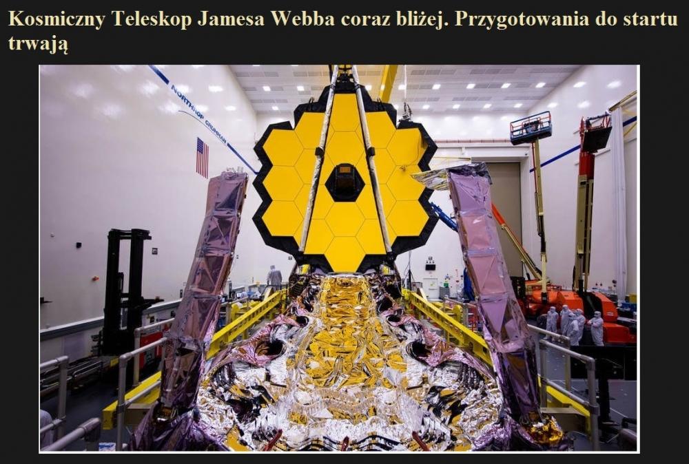 Kosmiczny Teleskop Jamesa Webba coraz bliżej. Przygotowania do startu trwają.jpg