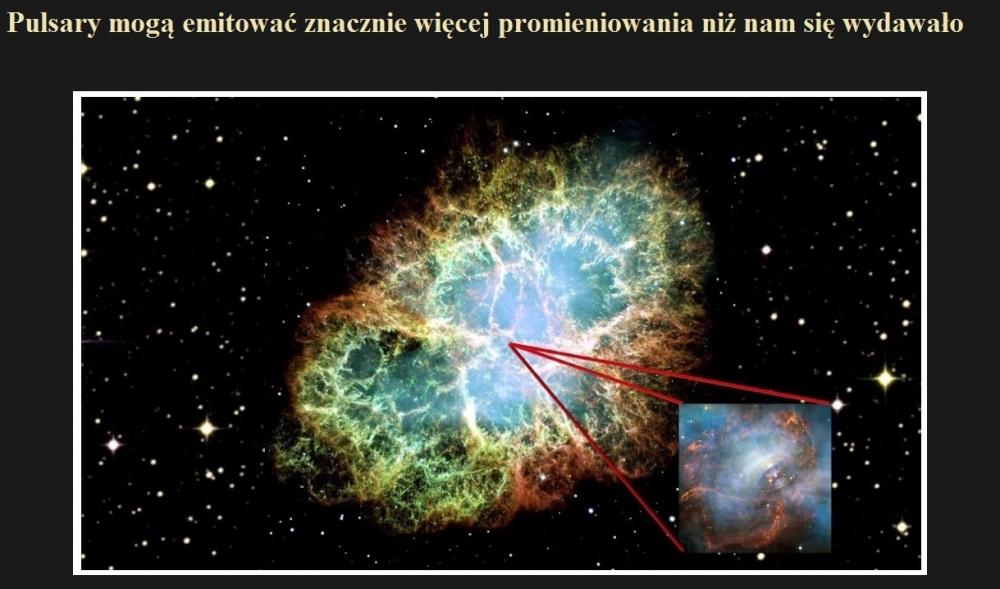 Pulsary mogą emitować znacznie więcej promieniowania niż nam się wydawało.jpg