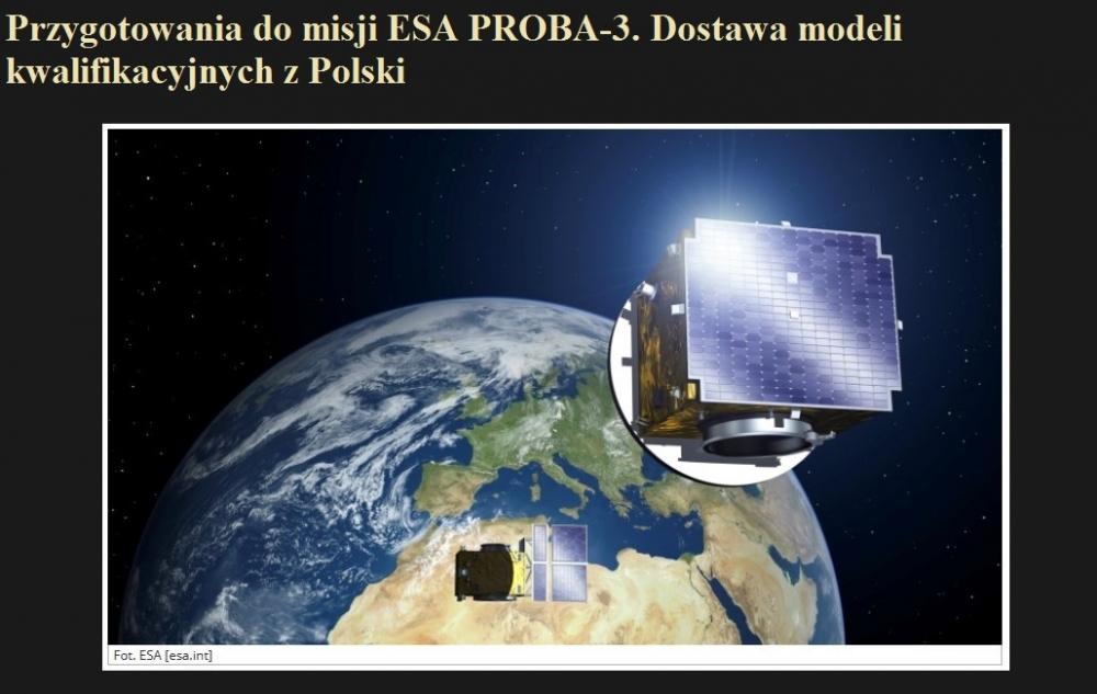 Przygotowania do misji ESA PROBA-3. Dostawa modeli kwalifikacyjnych z Polski.jpg