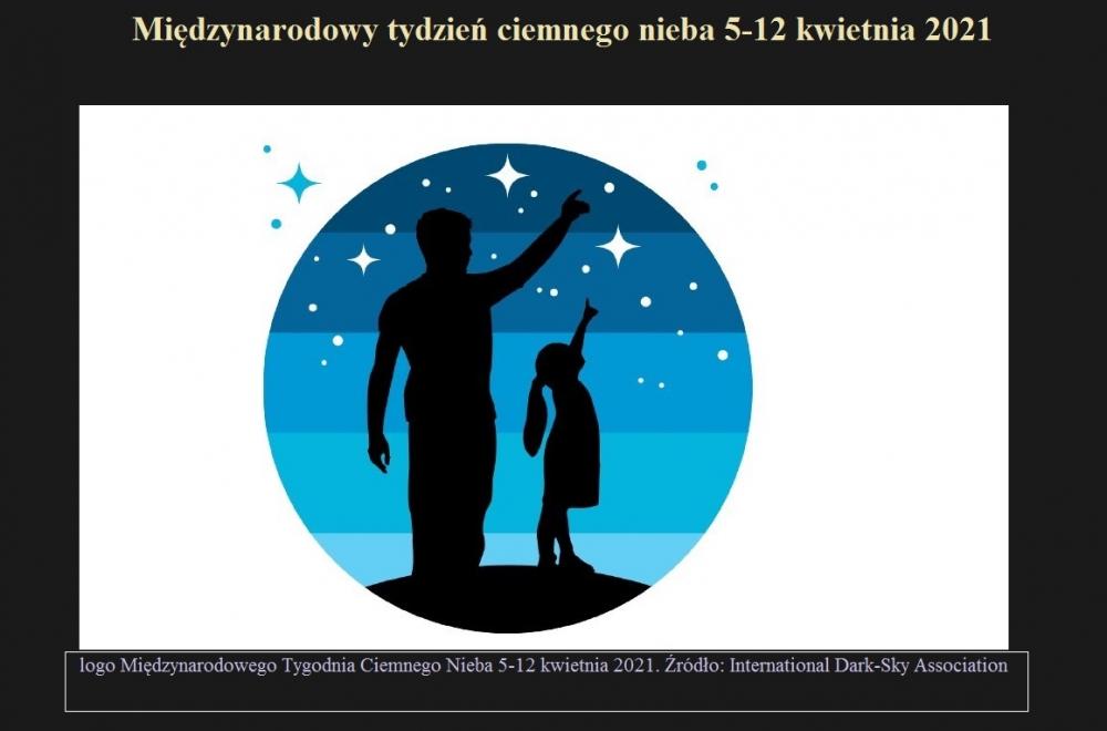 Międzynarodowy tydzień ciemnego nieba 5-12 kwietnia 2021.jpg