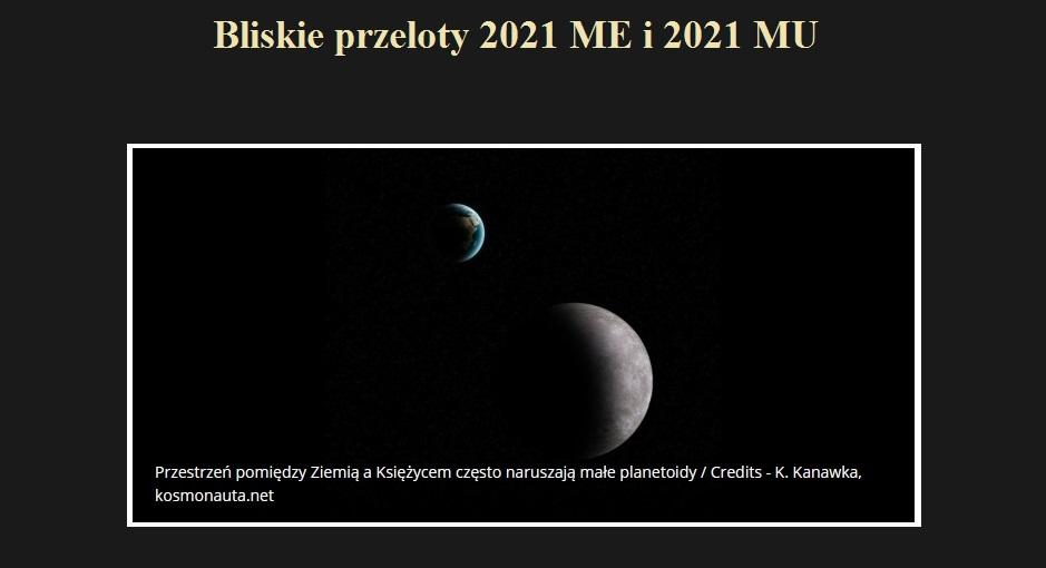 Bliskie przeloty 2021 ME i 2021 MU.jpg