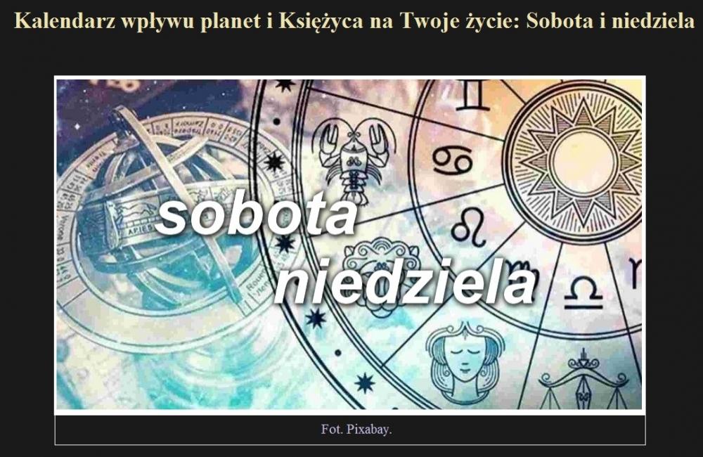 Kalendarz wpływu planet i Księżyca na Twoje życie Sobota i niedziela.jpg