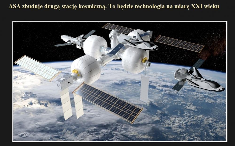 ASA zbuduje drugą stację kosmiczną. To będzie technologia na miarę XXI wieku.jpg