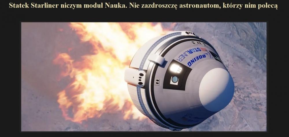 Statek Starliner niczym moduł Nauka. Nie zazdroszczę astronautom, którzy nim polecą.jpg