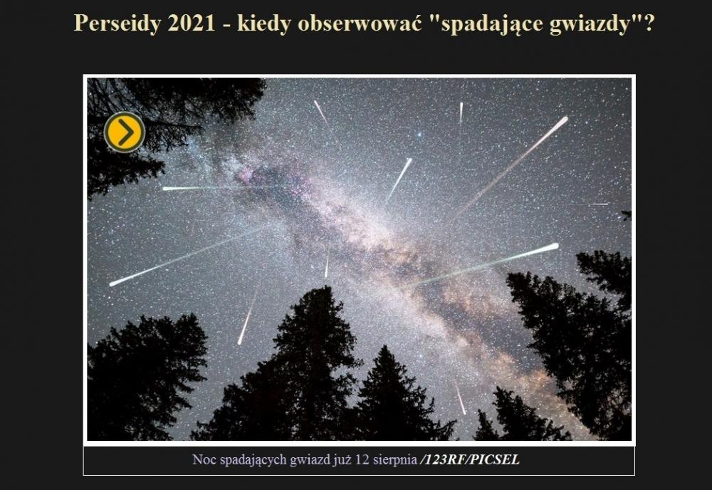Perseidy 2021 - kiedy obserwować spadające gwiazdy.jpg