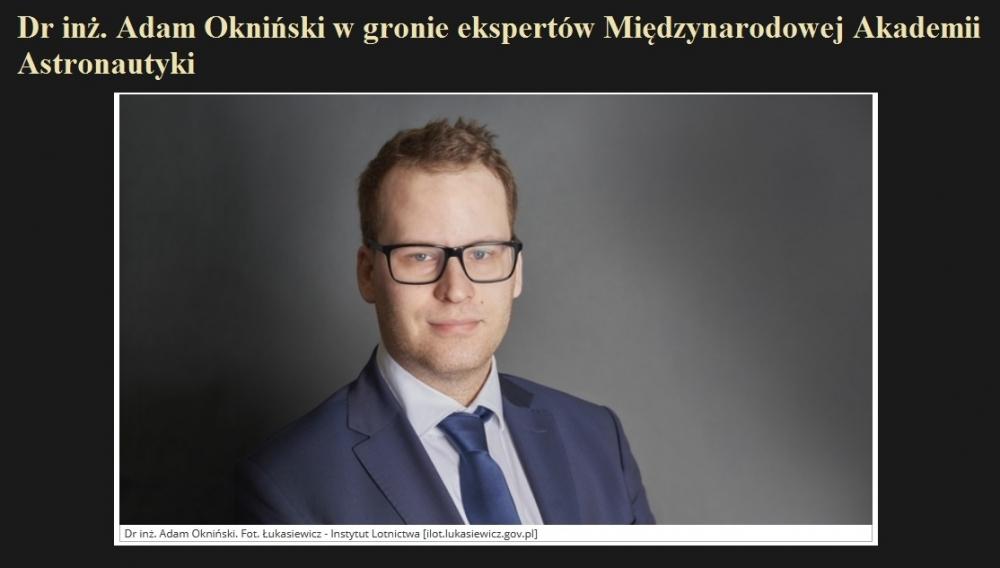 Dr inż. Adam Okniński w gronie ekspertów Międzynarodowej Akademii Astronautyki.jpg