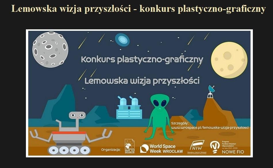 Lemowska wizja przyszłości - konkurs plastyczno-graficzny.jpg