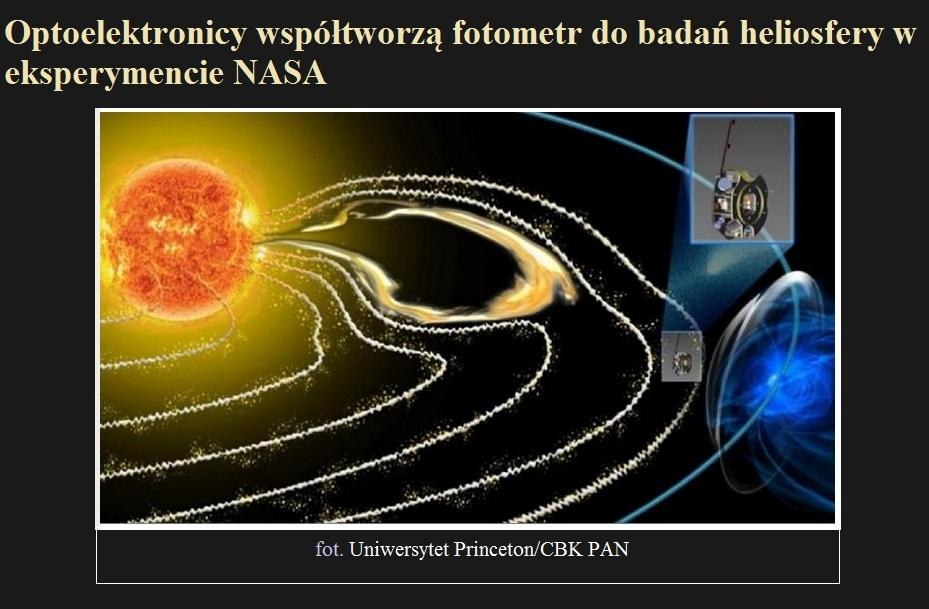 Optoelektronicy współtworzą fotometr do badań heliosfery w eksperymencie NASA.jpg