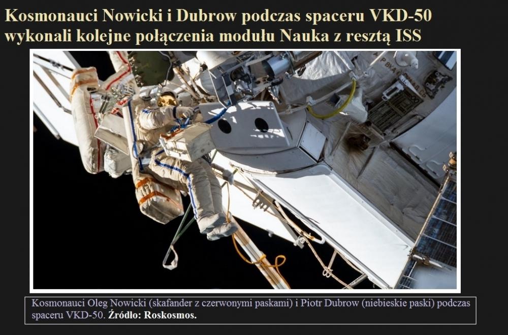 Kosmonauci Nowicki i Dubrow podczas spaceru VKD-50 wykonali kolejne połączenia modułu Nauka z resztą ISS.jpg