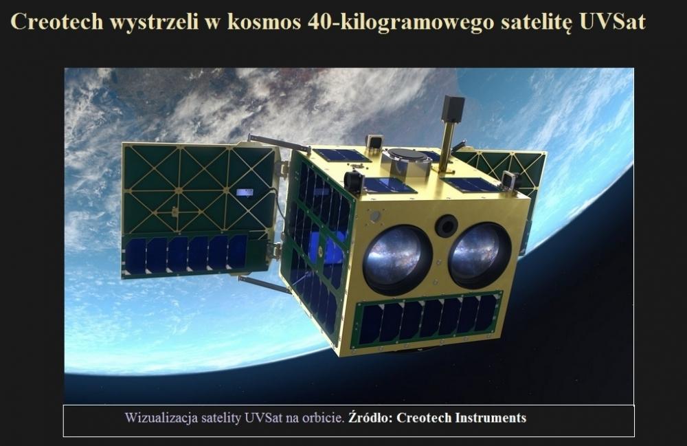 Creotech wystrzeli w kosmos 40-kilogramowego satelitę UVSat.jpg