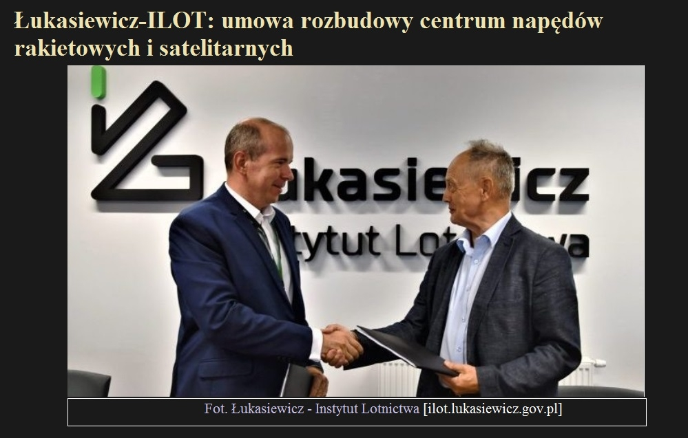 Łukasiewicz-ILOT umowa rozbudowy centrum napędów rakietowych i satelitarnych.jpg