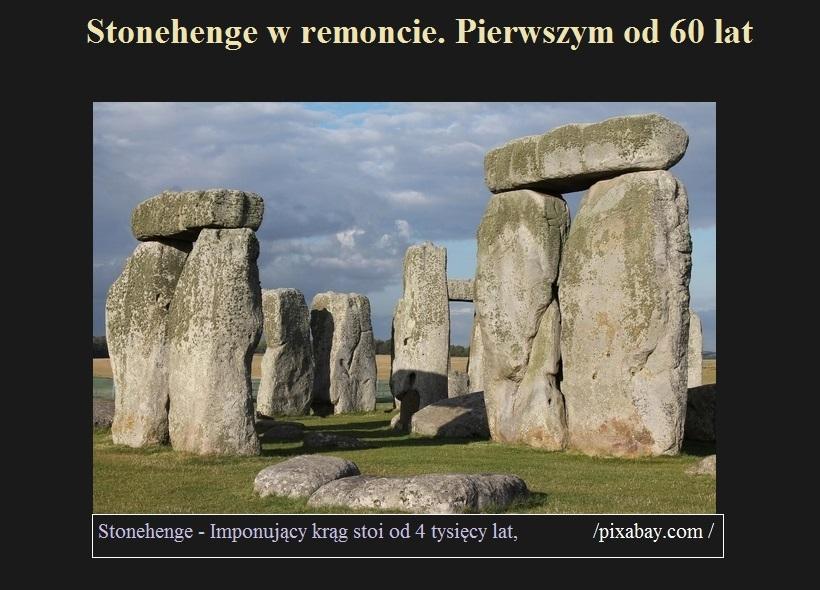 Stonehenge w remoncie. Pierwszym od 60 lat.jpg
